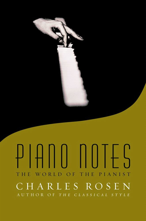 Piano Notes By: Charles Rosen