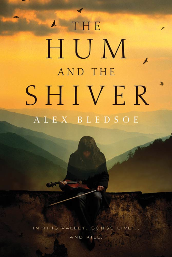 The Hum and the Shiver By: Alex Bledsoe