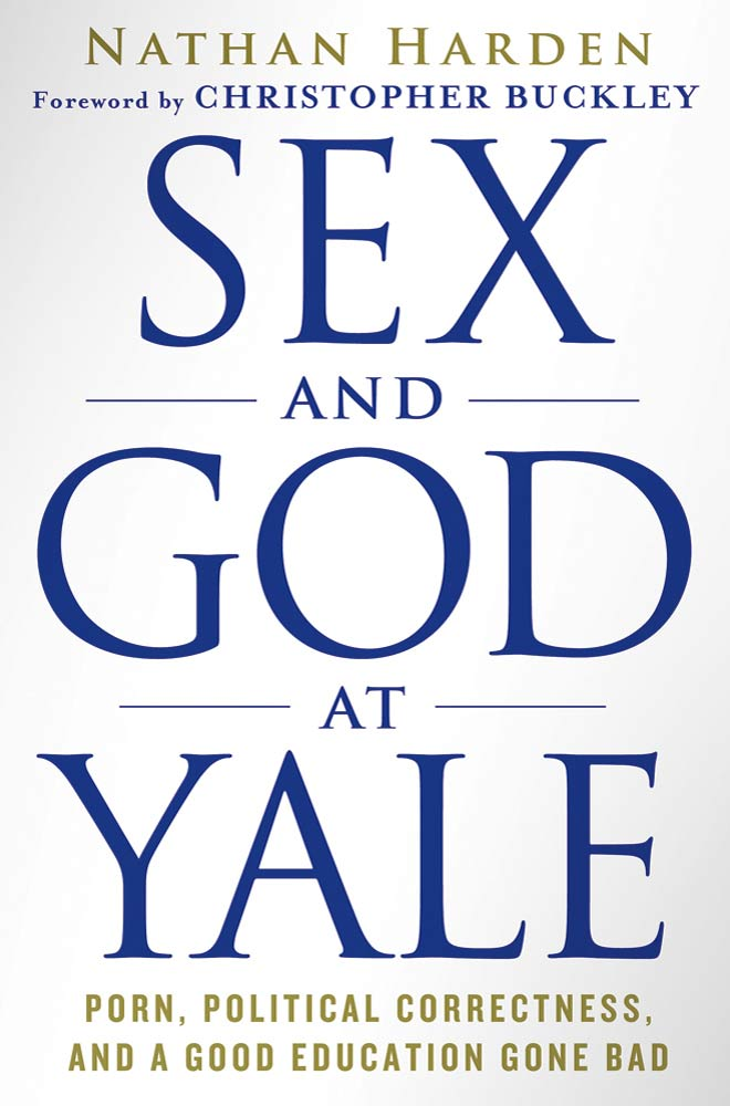 Sex and God at Yale By: Nathan Harden