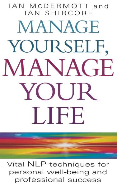 Manage Yourself, Manage Your Life By: Ian McDermott,Ian Shircore