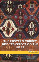 The Eastern Carpet And Its Effect On The West