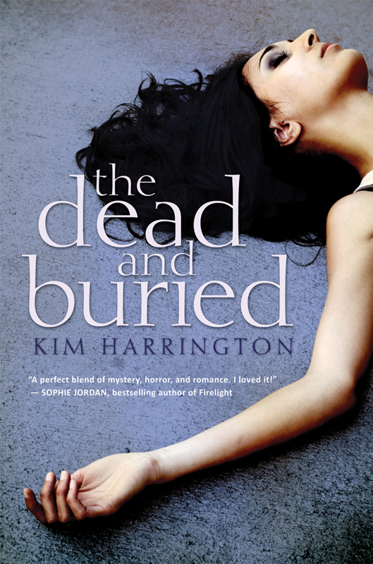 The Dead and Buried By: Kim Harrington