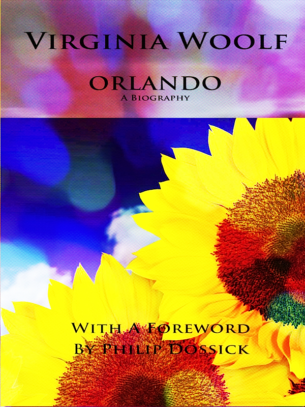Orlando A Biography / With A Foreword By Philip Dossick By: Philip Dossick, Foreword,Virginia Woolf