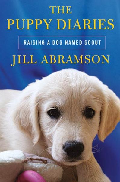 The Puppy Diaries By: Jill Abramson