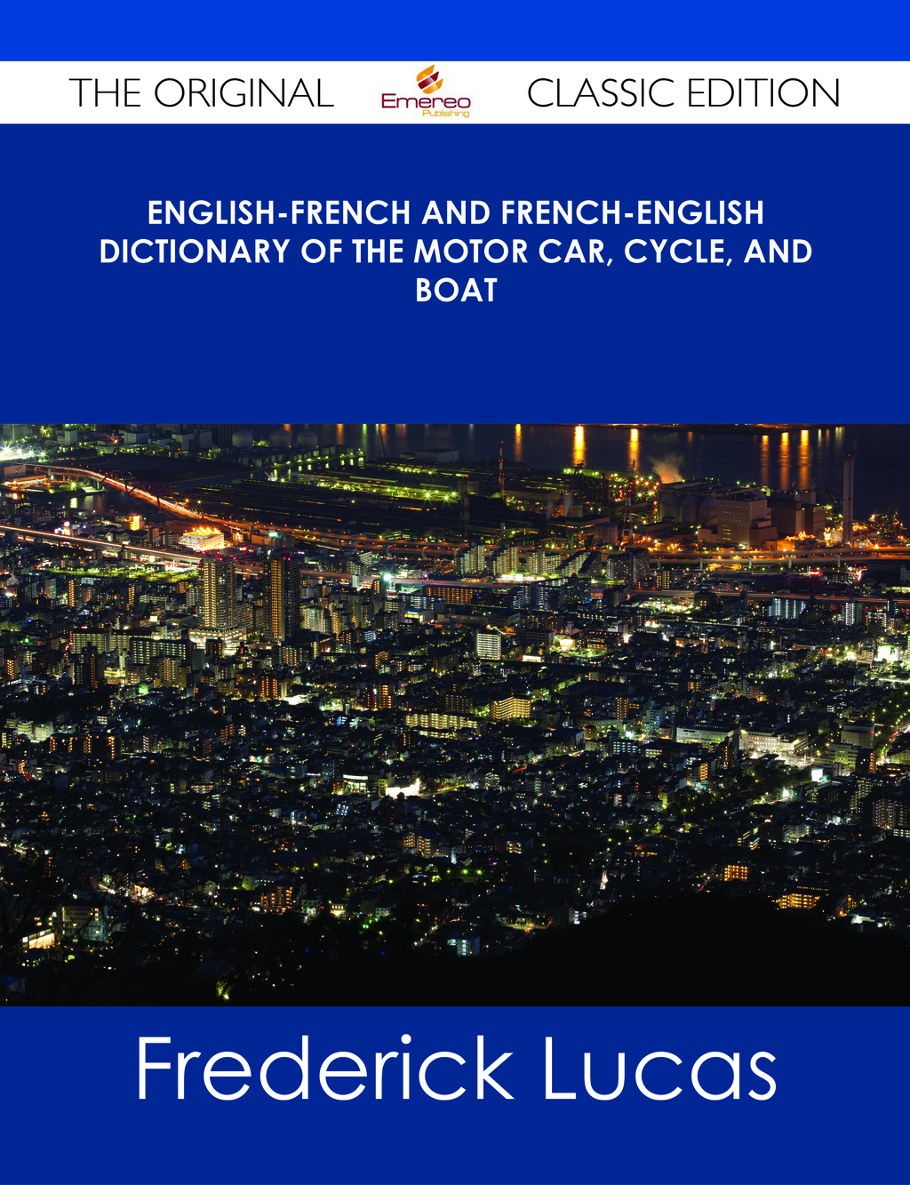 English-French and French-English dictionary of the motor car, cycle, and boat - The Original Classic Edition