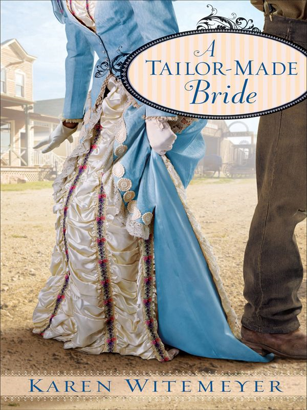 Tailor-Made Bride, A By: Karen Witemeyer