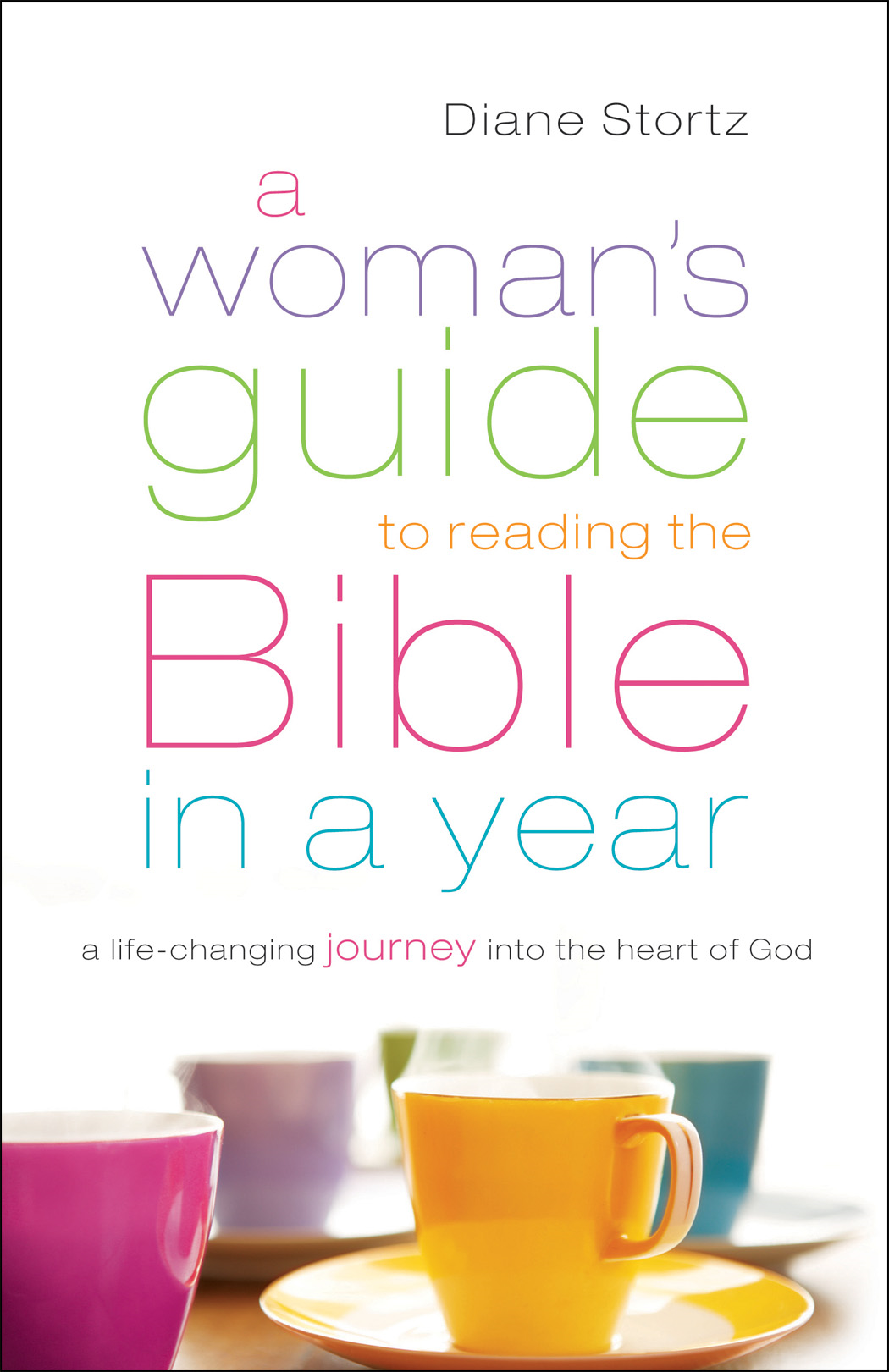 Woman's Guide to Reading the Bible in a Year, A By: Diane Stortz