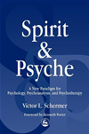 Spirit And Psyche: A New Paradigm For Psychology, Psychoanalysis And Psychotherapy: