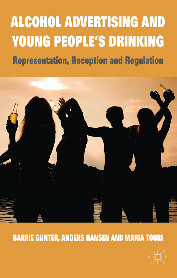 Alcohol Advertising and Young People's Drinking Representation,  Reception and Regulation