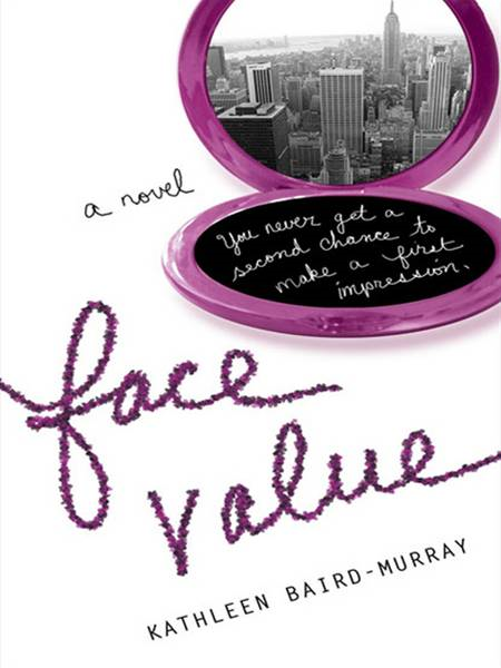 Face Value By: Kathleen Baird-Murray