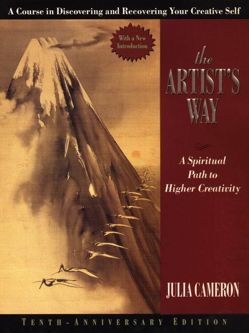 The Artist's Way By: Julia Cameron