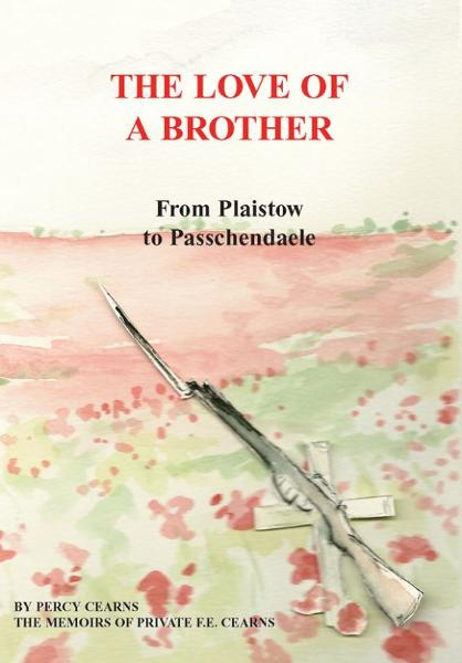 The Love of a Brother; From Plaistow to Passchendaele
