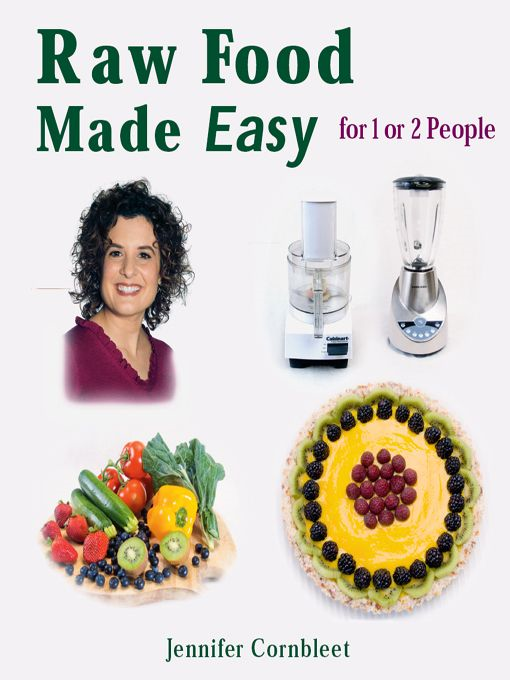 Raw Food Made Easy By: Jennifer Cornbleet