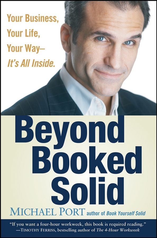 Beyond Booked Solid By: Michael Port