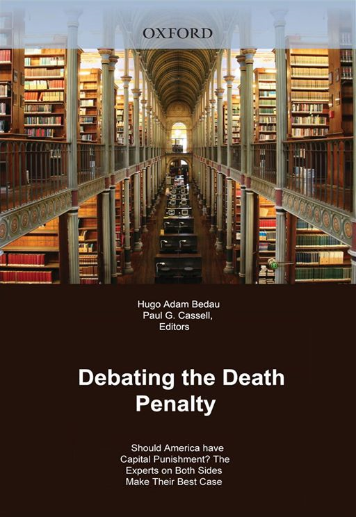 Hugo Adam Bedau;Paul G. Cassell - Debating The Death Penalty : Should America Have Capital Punishment? The Experts On Both Sides Make Their Case
