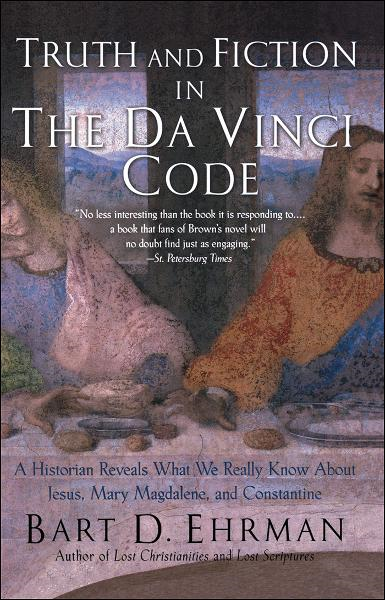 Truth and Fiction in The Da Vinci Code:A Historian Reveals What We Really Know about Jesus, Mary Magdalene, and Constantine