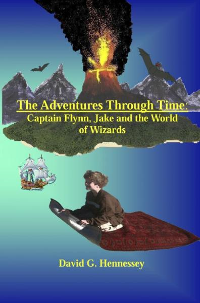 The Adventures Through Time: Captain Flynn, Jake and the World of Wizards