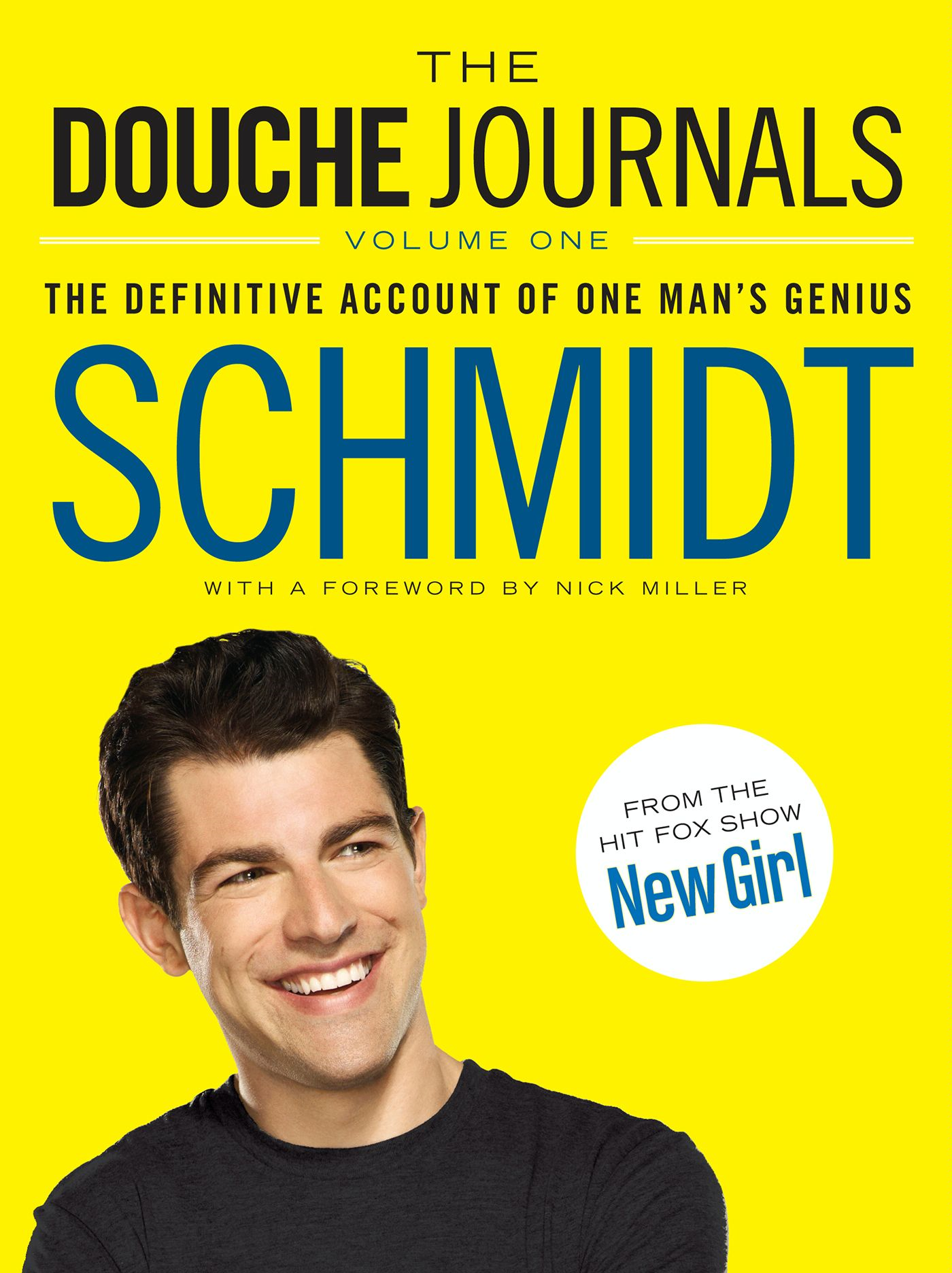 The Douche Journals By: Schmidt