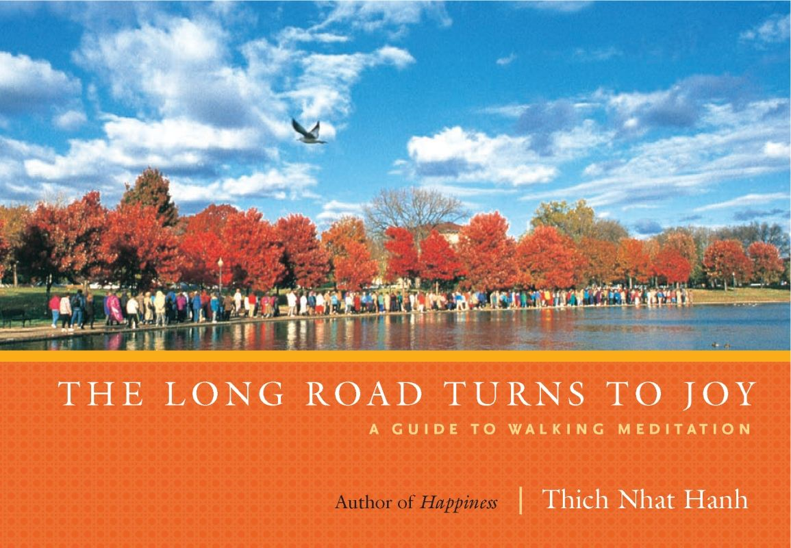 The Long Road Turns to Joy By: Thich Nhat Hanh