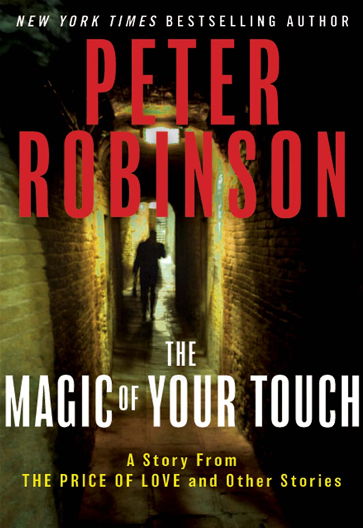 "The Magic of Your Touch: A Story From ""The Price of Love and Other Stories"" By: Peter Robinson"
