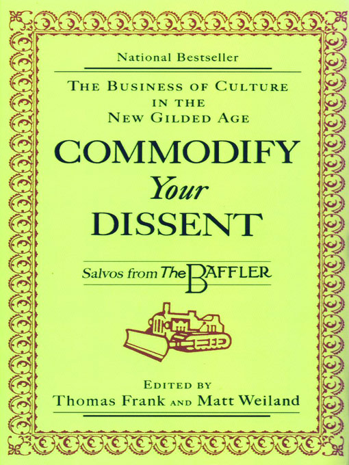 Commodify Your Dissent: Salvos from The Baffler By: