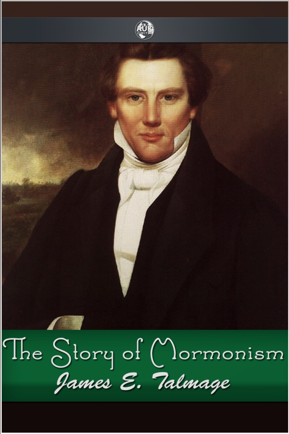 The Story of Mormonism By: James E. Talmage