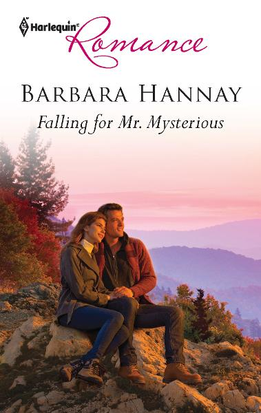 Falling for Mr. Mysterious By: Barbara Hannay