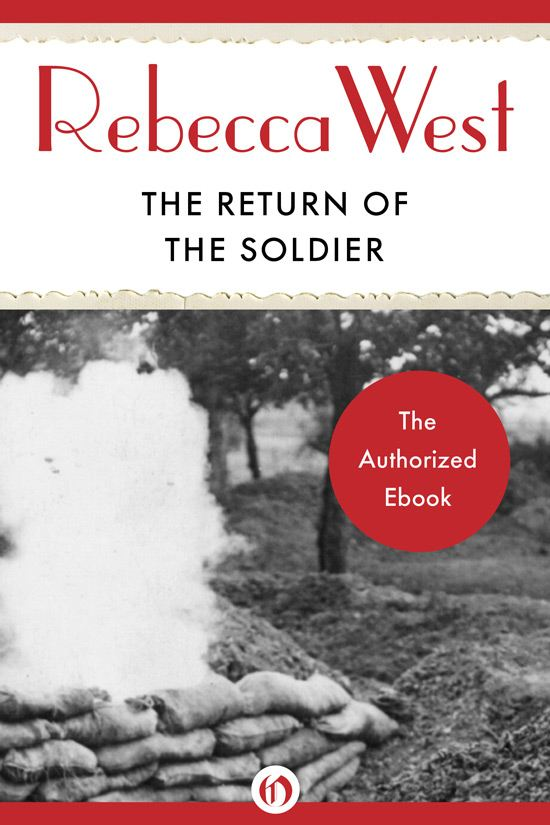 The Return of the Soldier By: Rebecca West