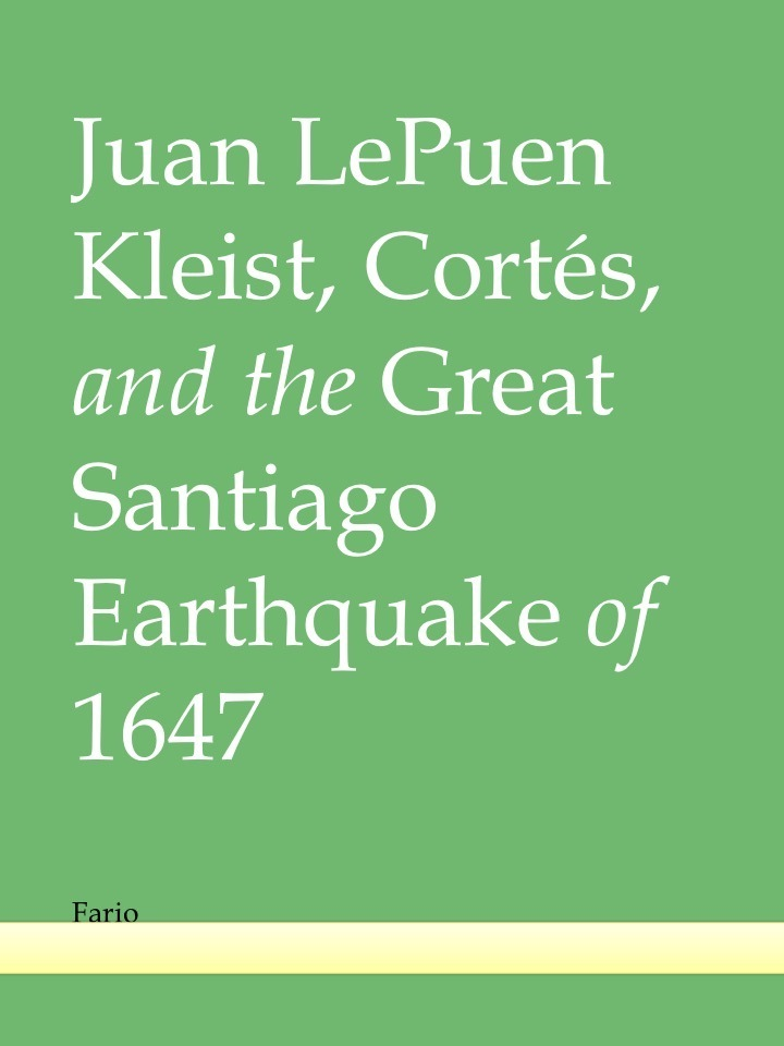Kleist, Cortés, and the Great Santiago Earthquake of 1647