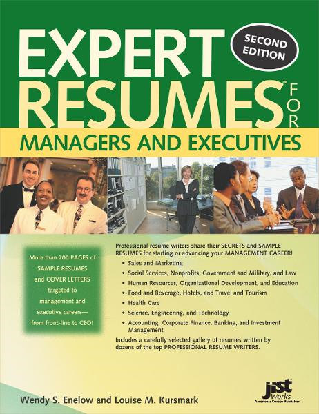 Expert Resumes for Managers and Executives By: Louise Kursmark,Wendy Enelow