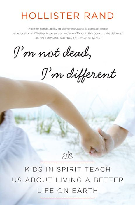 I'm Not Dead, I'm Different By: Hollister Rand