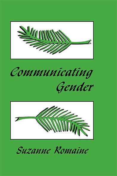 Communicating Gender By: Suzanne Romaine