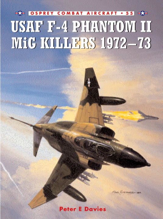 USAF F-4 Phantom II MiG Killers 1972-73 By: Peter Davies,Jim Laurier