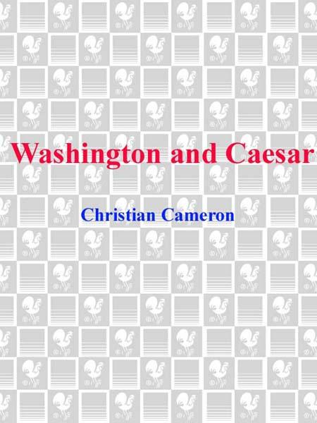 Washington and Caesar By: Christian Cameron