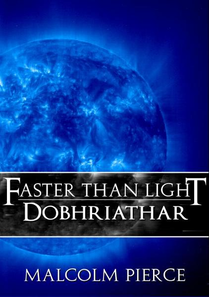 Faster Than Light: Dobhriathar