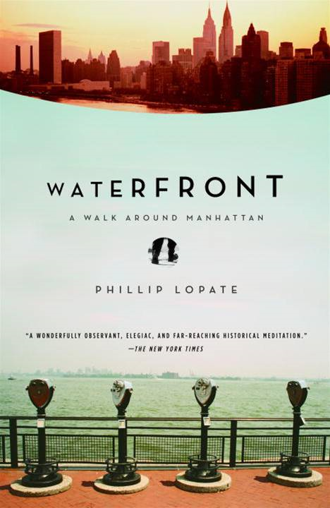 Waterfront By: Phillip Lopate