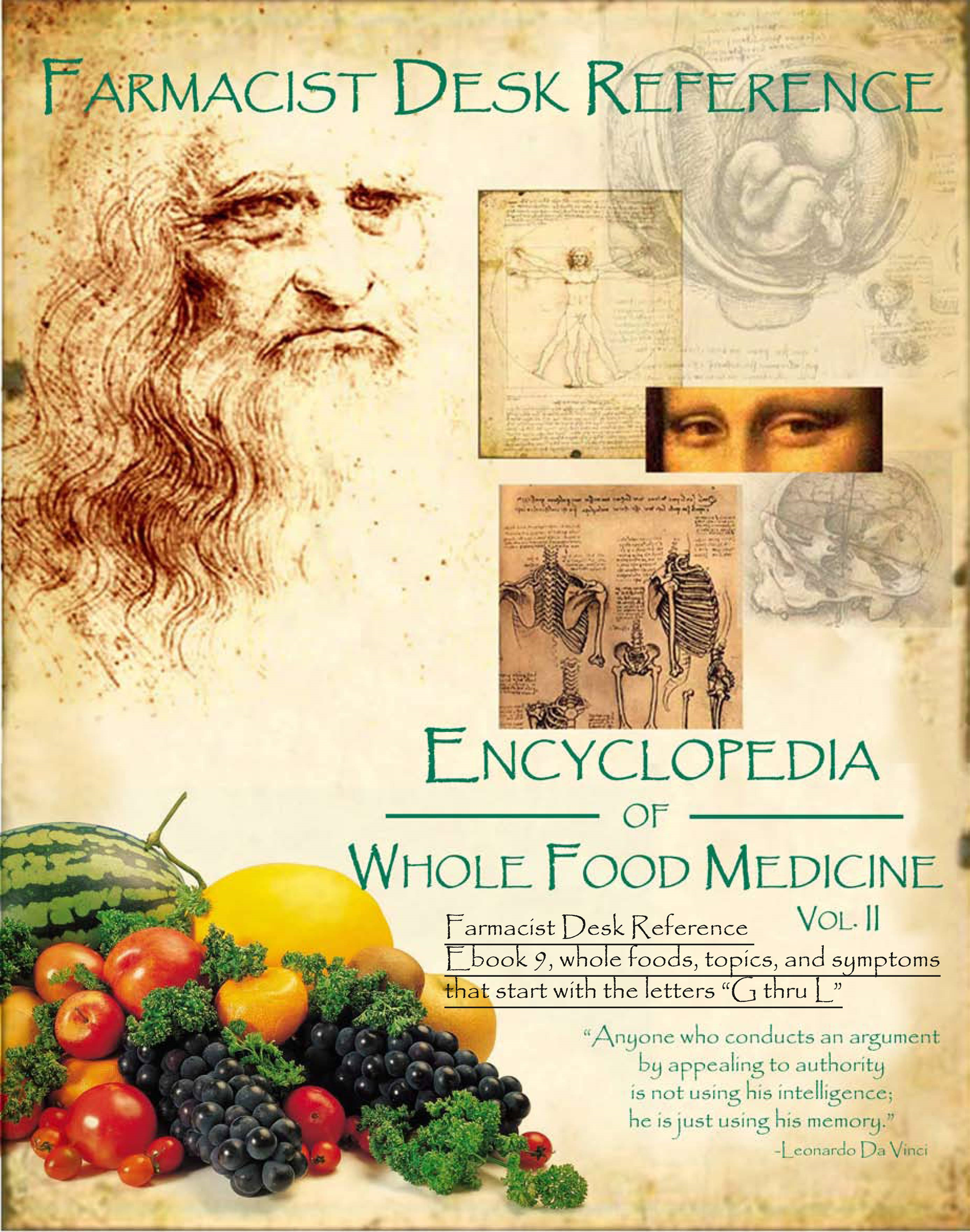 Farmacist Desk Reference Ebook 9, Whole Foods and topics that start with the letters G thru L: Farmacist Desk Reference E book series By: Don Tolman