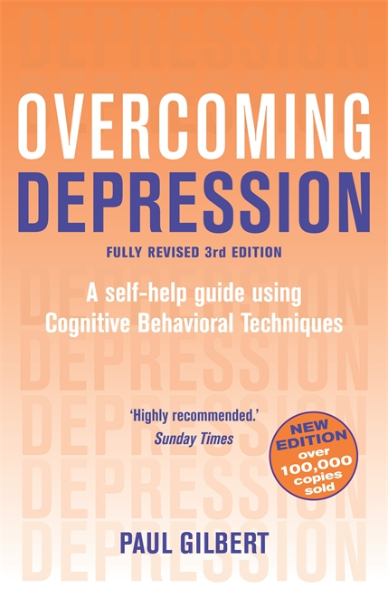 Overcoming Depression By: Paul Gilbert