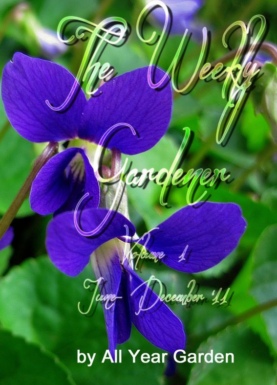The Weekly Gardener Volume 1 June: December 2011 By: The Weekly Garden