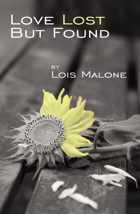 Love Lost But Found By: Lois Malone