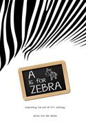 online magazine -  A is for Zebra: Exploring the Art of Soul Writing