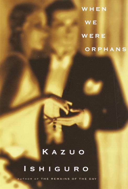 When We Were Orphans By: Kazuo Ishiguro