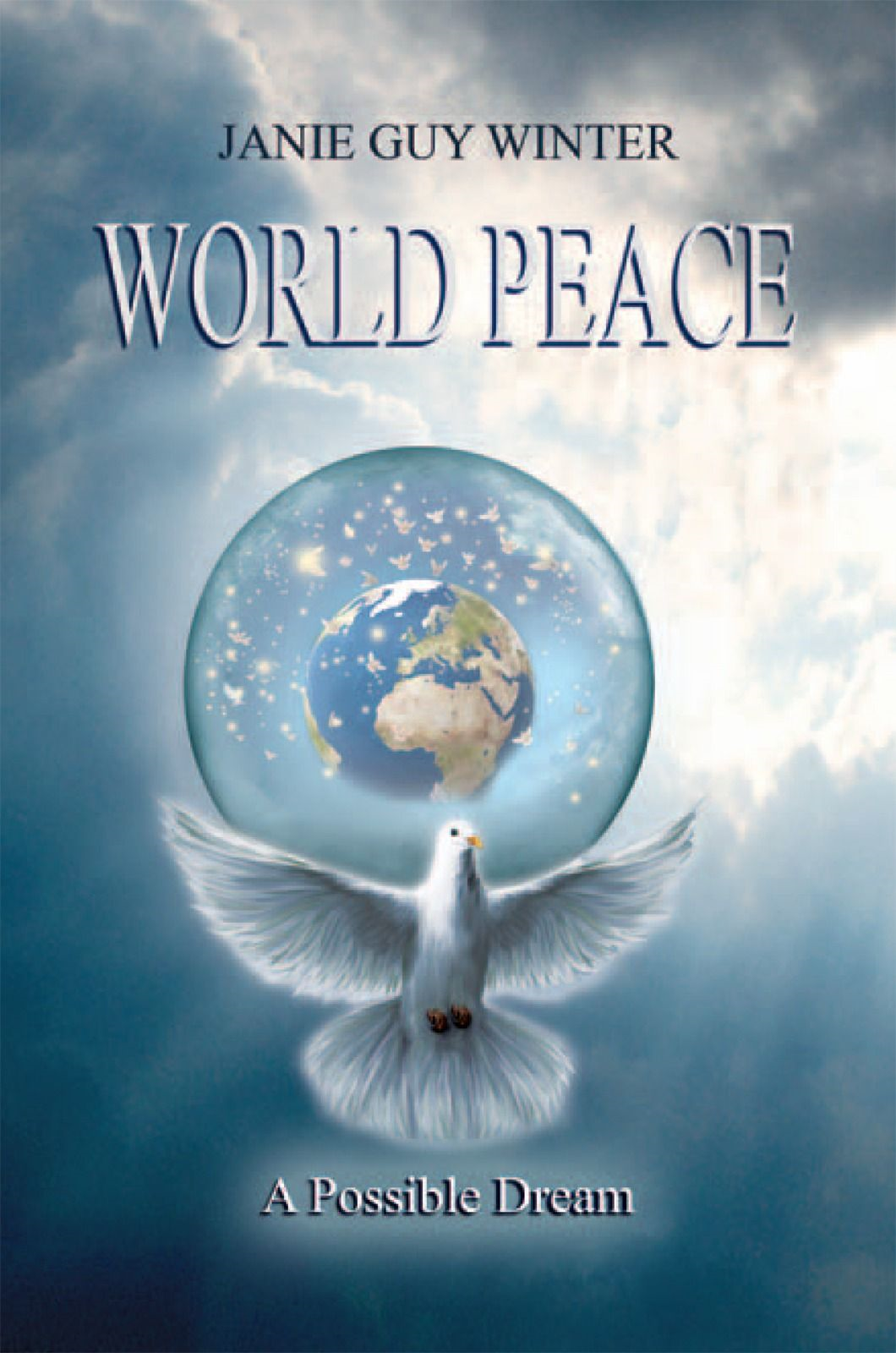 World Peace By: Janie Guy Winter
