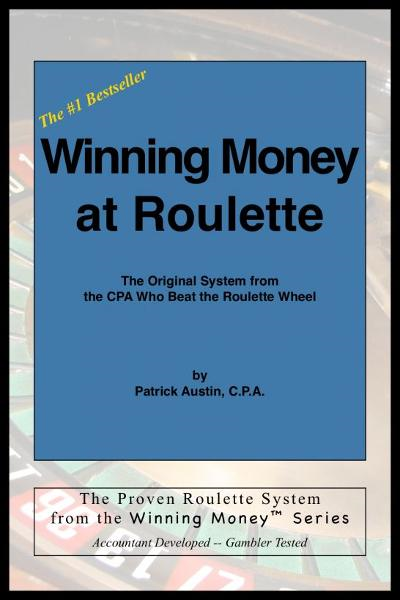 Winning Money at Roulette: The Original System from the CPA Who Beat the Roulette Wheel By: Patrick Austin
