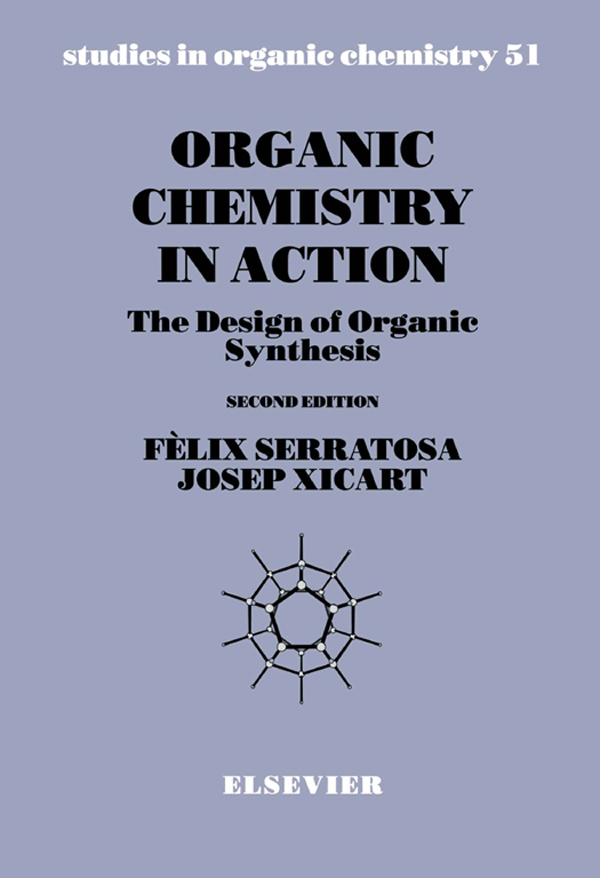 Organic Chemistry in Action The Design of Organic Synthesis