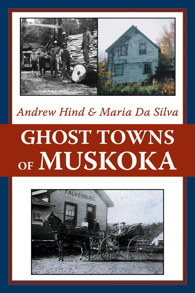 Ghost Towns of Muskoka