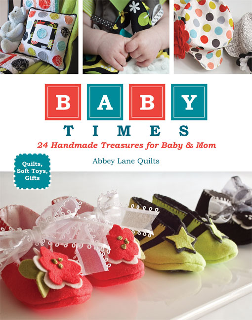 Baby Times: 24 Handmade Treasures for Baby & Mom