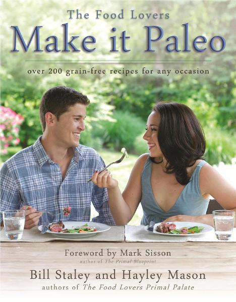 Make it Paleo: Over 200 Grain Free Recipes for Any Occasion By: Hayley Mason, Bill Staley