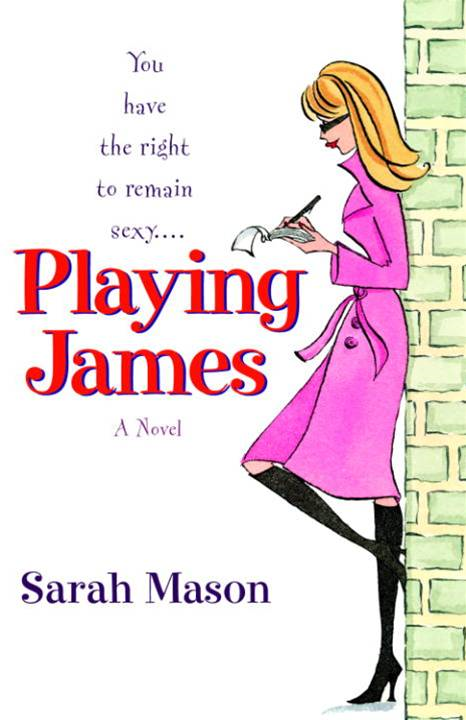 Playing James By: Sarah Mason