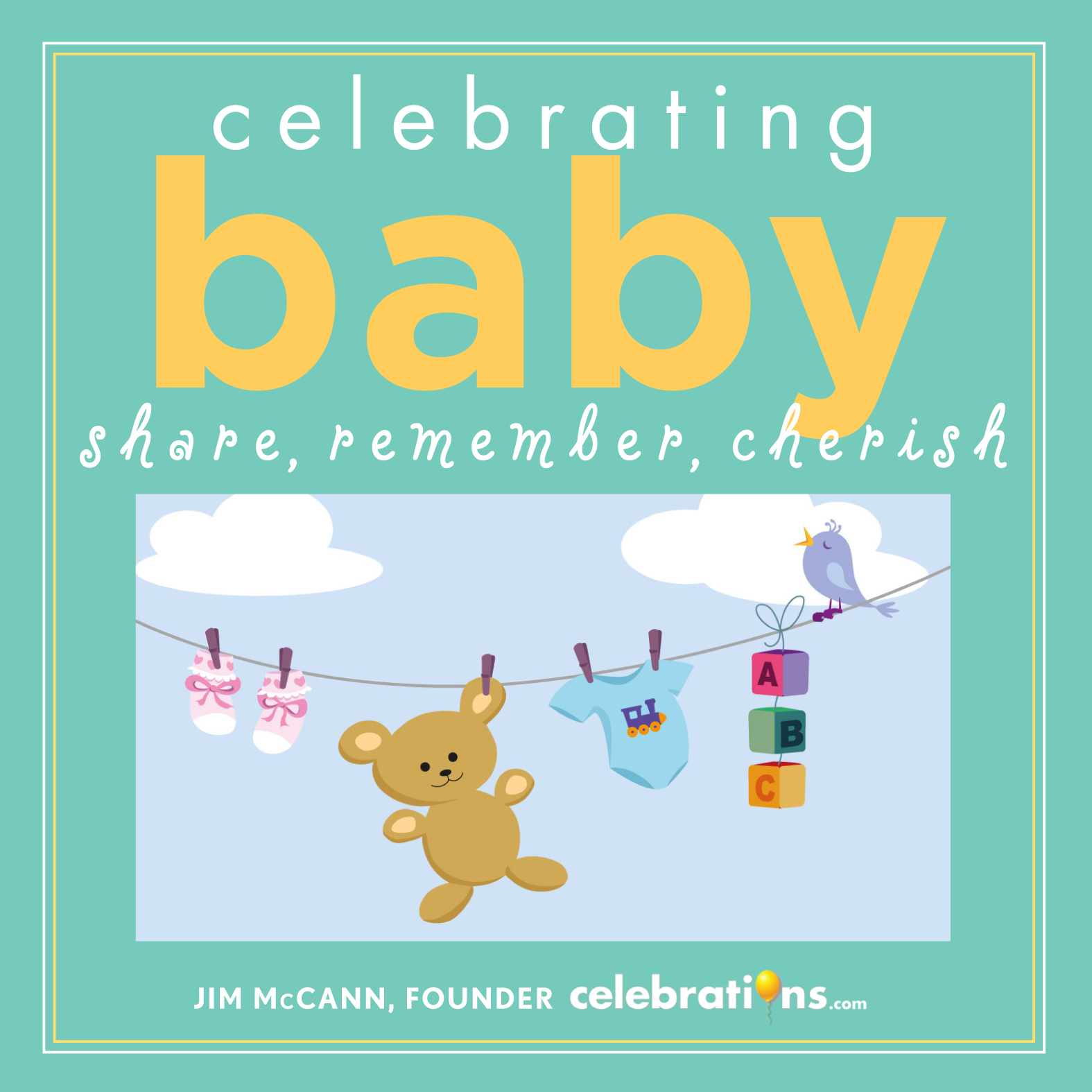 Celebrating Baby By: Jim McCann